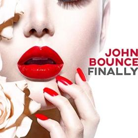 JOHN BOUNCE - FINALLY